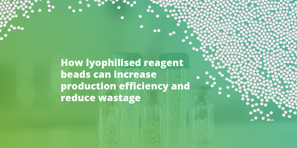 How lyophilised reagent beads can increase production efficiency and reduce wastage
